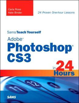 Sams Teach Yourself Adobe Photoshop CS3 in 24 Hours