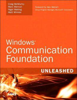 Windows Communication Foundation Unleashed
