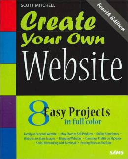 Create Your Own Website: 8 Easy Project in Full Color