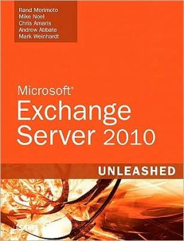 Microsoft Exchange Server 2010 Unleashed