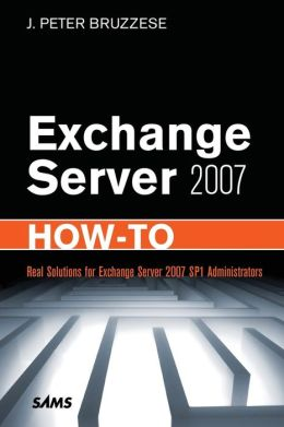 Exchange Server 2007 How-To (How-to Series)