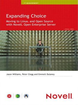 Expanding Choice: Moving to Linux and Open Source with Novell Open Enterprise Server