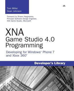 XNA Game Studio 4.0 Programming: Developing for Windows Phone and Xbox Live