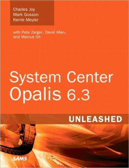 System Center Opalis 6.3 Unleashed