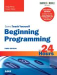 Book Cover Image. Title: Beginning Programming in 24 Hours, Sams Teach Yourself (B&N Special Edition), Author: Greg Perry