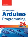 Book Cover Image. Title: Arduino Programming in 24 Hours, Sams Teach Yourself, Author: Richard Blum