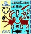 Alaskan Eskimos and Aleuts (Ancient and Living Cultures Series)