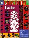 Ukraine Stencils (Ancient and Living Cultures Series)