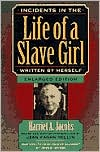 Incidents in the Life of a Slave Girl: Written by Herself, Enlarged Edition, Now with