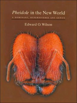 Pheidole in the New World: A Dominant, Hyperdiverse Ant Genus