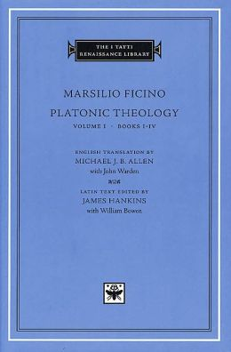 Platonic Theology, Volume 1, Books I-IV (I Tatti Renaissance Library)