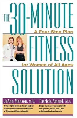 The 30-Minute Fitness Solution: A Four-Step Plan for Women of All Ages