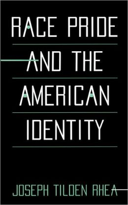 Race Pride And The American Identity