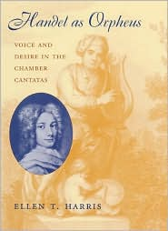 Handel as Orpheus: Voice and Desire in the Chamber Cantatas