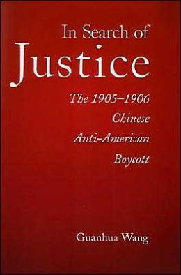 In Search of Justice: The 1905-1906 Chinese Anti-American Boycott