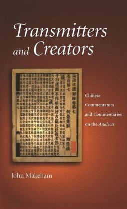 Transmitters and Creators: Chinese Commentators and Commentaries on the Analects