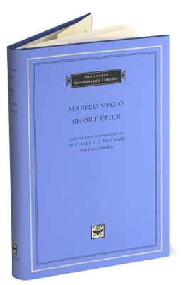 Short Epics (I Tatti Renaissance Library)