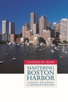 Mastering Boston Harbor: Courts, Dolphins, and Imperiled Waters