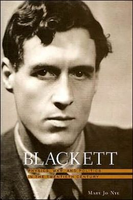 Blackett: Physics, War, and Politics in the Twentieth Century