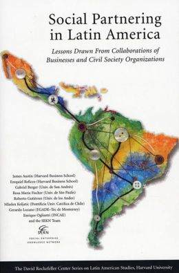 Social Partnering in Latin America: Lessons Drawn from Collaborations of Businesses and Civil Society Organizations