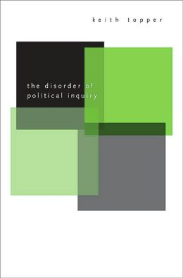The Disorder of Political Inquiry