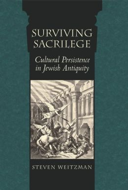 Surviving Sacrilege: Cultural Persistence in Jewish Antiquity