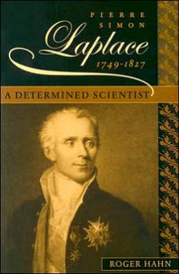 Pierre Simon Laplace, 1749-1827: A Determined Scientist