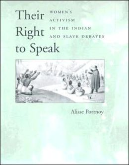 Their Right to Speak: Women's Activism in the Indian and Slave Debates