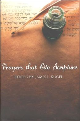Prayers that Cite Scripture: Biblical Quotation in Jewish Prayers from Antiquity through the Middle Ages