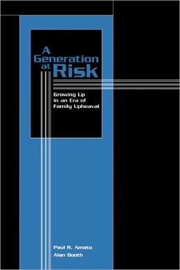 GENERATION AT RISK: growing up in an era of family upheaval