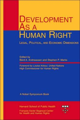 Development as a Human Right: Legal, Political, and Economic Dimensions