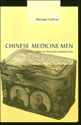 Chinese Medicine Men: Consumer Culture in China and Southeast Asia