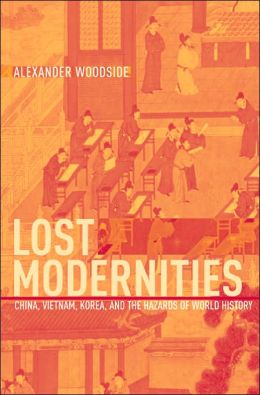 Lost Modernities: China, Vietnam, Korea, and the Hazards of World History