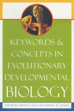 Keywords & Concepts In Evolutionary Developmental Biology