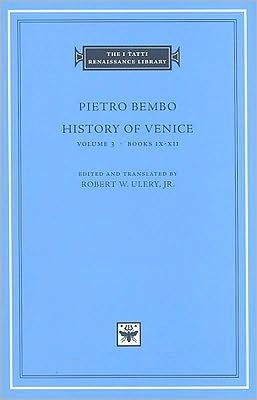 History of Venice, Volume 3, Books IX-XII (I Tatti Renaissance Library)