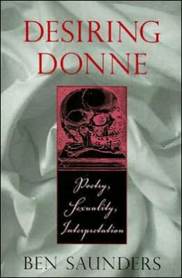 Desiring Donne: Poetry, Sexuality, Interpretation