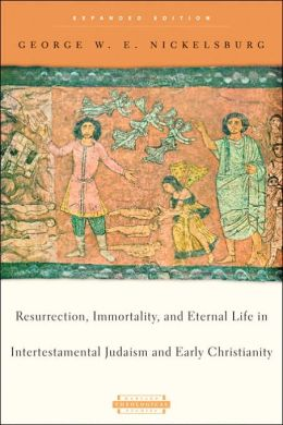 Resurrection, Immortality, and Eternal Life in Intertestamental Judaism and Early Christianity