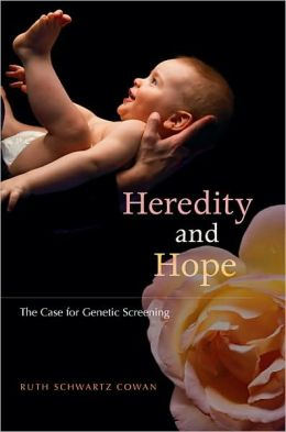 Heredity and Hope: The Case for Genetic Screening