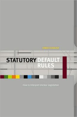 Statutory Default Rules: How to Interpret Unclear Legislation