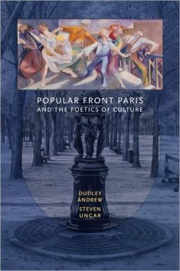 Popular Front Paris And The Poetics Of Culture