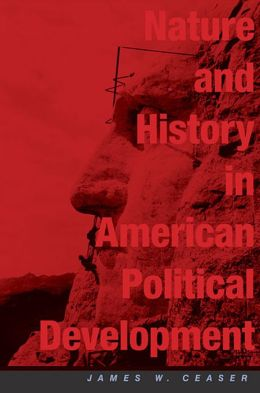 Nature And History In American Political Development