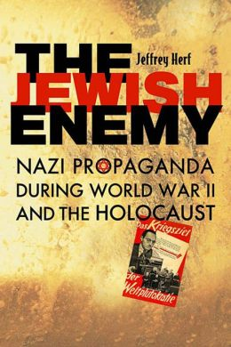 The Jewish Enemy: Nazi Propaganda during World War II and the Holocaust