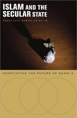 Islam and the Secular State: Negotiating the Future of Shari'a