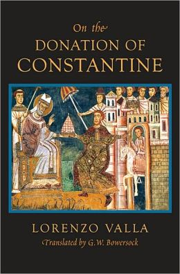 On the Donation of Constantine (I Tatti Renaissance Library)