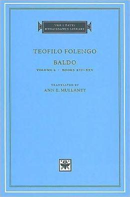 Baldo, Volume 2, Books XIII-XXV (I Tatti Renaissance Library)