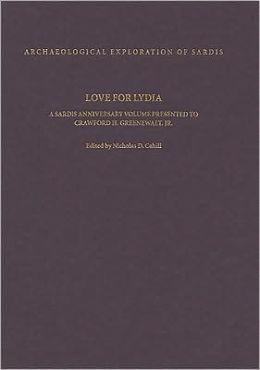 Love for Lydia: A Sardis Anniversary Volume Presented to Crawford H. Greenewalt, Jr.