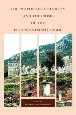 The Politics of Ethnicity and the Crisis of the Peloponnesian League
