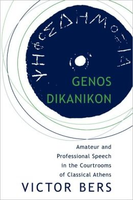 Genos Dikanikon: Amateur and Professional Speech in the Courtrooms of Classical Athens