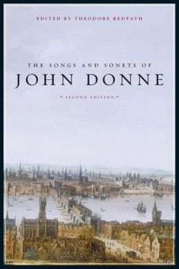 The Songs and Sonets of John Donne: Second Edition