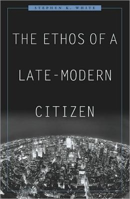 The Ethos of a Late-Modern Citizen